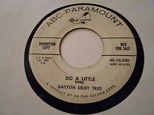 DAYTON SELBY TRIO  DO A LITTLE  ABC10,030  DJ,  VINYL 45   FUNK, m-nm