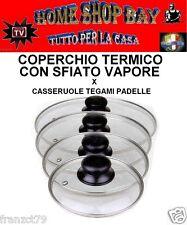 COPERCHIO 32 CM  VETRO TERMICO CON VALVOLA SFIATO X PADELLE CASSERUOLE TEGAMI