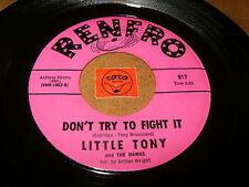 LITTLE TONY - DON'T TRY TO FIGHT IT - MY LITTLE GIRL  / LISTEN - SOUL POPCORN