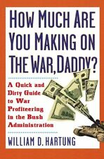 How Much Are You Making on the War, Daddy?: A Quic