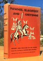 PAWNEE BLACKFOOT AND CHEYENNE INDIANS George Bird Grinnell 1961 HISTORY FOLKLORE
