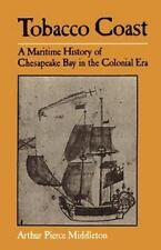 Tobacco Coast: A Maritime History of Chesapeake Bay in the Colonial Era (Paperba