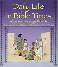 La vie quotidienne en Bible Times: ce que l'archéologie peut nous dire par Pamela Gaber...