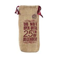 Do not open till 25th December, wine bottle bag, christmas gift bag