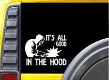 It's all Good in the Hood K283 6 inch welding sticker welder decal