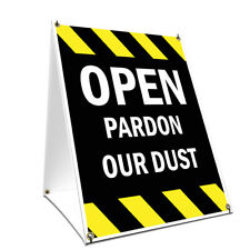 A-frame Sidewalk Sign Open Pardon Our Dust Double Sided Graphics