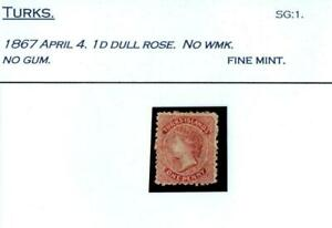 TURKS.1867 APRIL 4 1d DULL ROSE.NO WATER MARK,NO GUM.FINE MINT. SG1