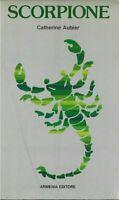 I Segni dello Zodiaco: Scorpione - Catherine Aubier