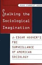 Stalking the Sociological Imagination: J. Edgar Hoover's FBI-ExLibrary