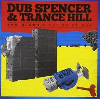 DUB SPENCER & TRANCE HILL - THE CLASHIFICATION OF DUB  CD NEU
