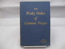 The Wesley Orders Of Common Prayer Vintage 1957 Drew Theological School Edition