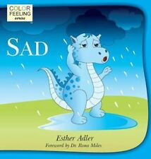 Sad : Helping Children Cope with Sadness (2015, Hardcover)