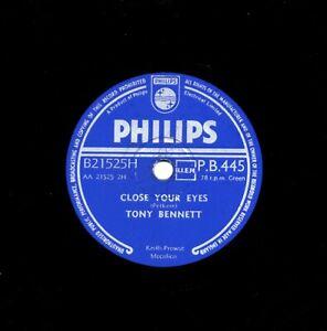 CLASSIC TONY BENNETT 78  CLOSE YOUR EYES   1955 UK#18  PHILIPS  PB 445 E-/V+