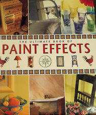 THE ULTIMATE BOOK OF PAINT EFFECTS HARDBACK 256 PAGES ! STEP BY STEP PROJECTS