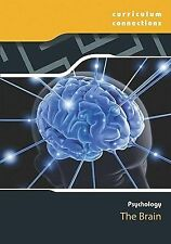 The Brain (Curriculum Connections: Psychology) by