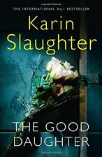 The Good Daughter: The Best Thriller You Will Read This Y... by Slaughter, Karin