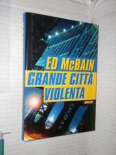 GRANDE CITTA VIOLENTA Ed McBain Nicoletta Lamberti Mondolibri 2001 romanzo libro