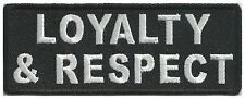 LOYALTY & RESPECT - IRON or SEW ON PATCH