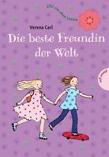 Lilli nie ohne Leonie 04. Die beste Freundin der Welt von Verena Carl (2011, Geb