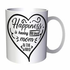 Happiness is having the best mom in the world heart 11oz Mug bb417