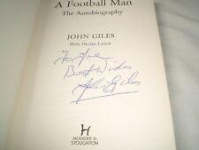 JOHN GILES - A Football Man - The Autobiography SIGNED 1/1 Hb - 2010 - LEEDS UTD