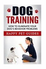 Dog Stories, Training Books, Train Dogs, Dog Problems: Dog Training : How to...