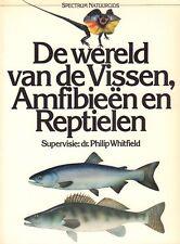 DE WERELD VAN DE VISSEN, AMFIBIEËN EN REPTIELEN - dr. Philip Whitfield