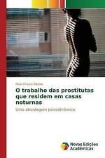 O trabalho das prostitutas que residem em casas noturnas: Uma abordagem psicodin