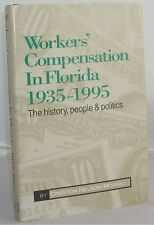 Worker's Compensation in Florida 1935-1995 - History People Politics