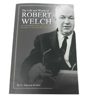 The Life and Words of Robert Welch- John Birch Society G. Edward Griffin 1975