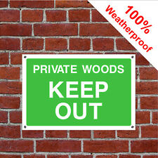 Private woods keep out sign COUN0063 Farm and countryside notices