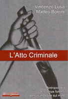 L'atto criminale. Antropologia e scienze forensi per un'indagine sul male