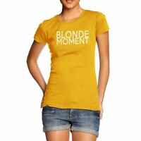 Novelty T Shirt Blonde Moment Women's T-Shirt