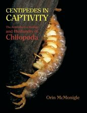 Centipedes In Captivity: The Reproductive Biology And Husbandry Of Chilopod.