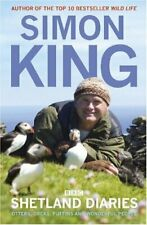 Shetland Diaries: Otters, orcas, puffins and wonderfu. by King, Simon Hardback