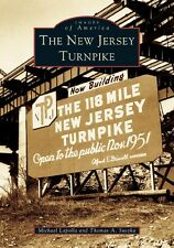 The New Jersey Turnpike [Images of America] [NJ] [Arcadia Publishing]