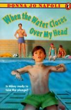 When the Water Closes over My Head by Donna Jo Napoli (1996, Paperback)