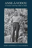 Anse-A-Vodou: A Summer with My Father in Haiti, Brand New, Free shipping in t...