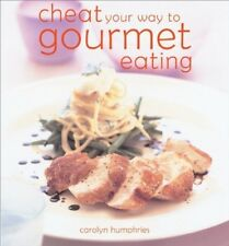 Excellent, Cheat Your Way to Gourmet Eating: The Easy Ways to Impress, Carolyn H