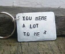 You MEME a Lot To Me keyring Girlfriend birthday Gift boyfriend Love wife 😍❤