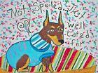 Spoiled Miniature Pinscher Dog Pop Art Print 11 x 14 Artist Signed KSams Min Pin