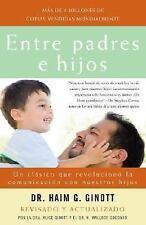 Entre padres e hijos: Un clásico que  revoluciono la comunicacion con nuestros h