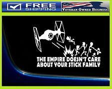 "10"" THE EMPIRE DOESNT CARE ABOUT YOUR STICK FAMILY VINYL DECAL STICKER Star Wars"