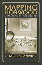 Mapping Norwood : An Irish American Memoir by Charles Fanning (2010, Paperback)