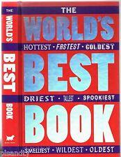 THE WORLD'S BEST BOOK Hottest, Fastest, Weirdest, Smelliest, Funniest! JAN PAYNE