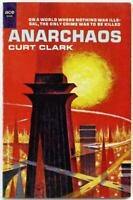 Anarchaos by Curt Clark 1967 Ace Paperback F-421