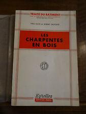 Gasc, Delporte, Les Charpentes en Bois, Illustré. 1961
