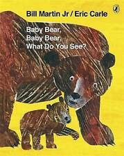 Baby Bear, Baby Bear, What Do You See?. by Bill Martin, JR.-ExLibrary