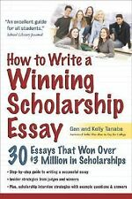 How to Write a Winning Scholarship Essay: 30 Essays That Won Over $3-ExLibrary
