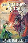 NEW The Shadows of Grace (Half-Orcs) by David Dalglish